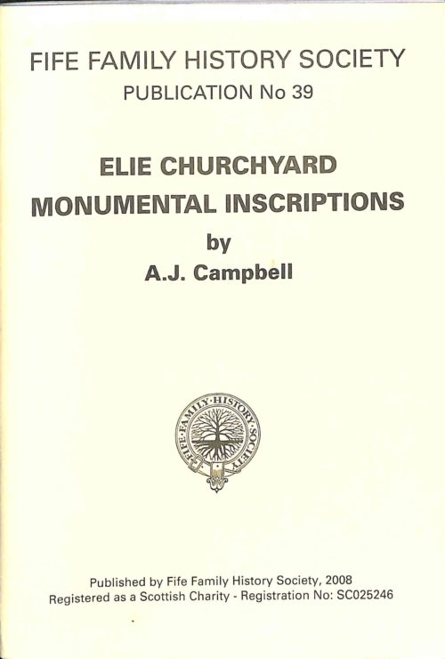 Publication No 39, Elie Churchyard Monumental Inscriptions
